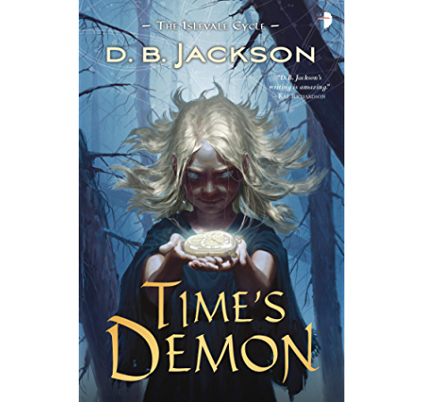 Amazon Com Time S Demon Book Ii Of The Islevale Cycle Ebook Jackson D B Kindle Store