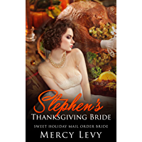 Stephen's Thanksgiving Bride: Sweet Holiday Mail Order Bride (English Edition)