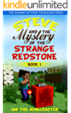 Steve and the Mystery of the Strange Redstone (The Journey of Steve The Builder Book 1)