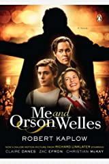 Me and Orson Welles: A Novel Kindle Edition