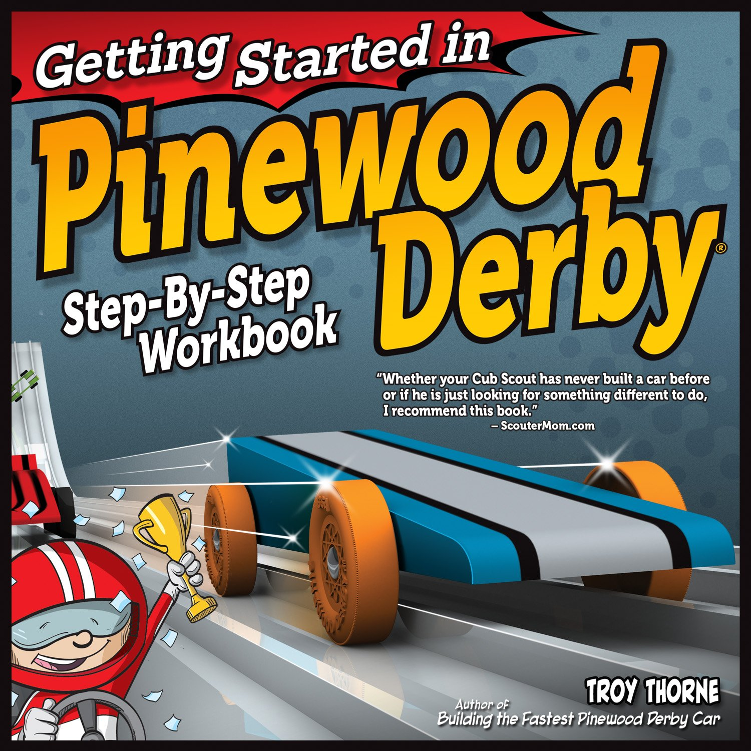 Read Online Getting Started in Pinewood Derby: Step-By-Step Workbook to Building Your First Car (Fox Chapel Publishing) Beginner-Friendly, Fun Family Project in 7 Easy Steps; 12 Patterns & Paint Designs ebook