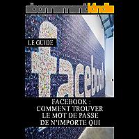 Facebook : Comment trouver le mot de passe de n'importe qui (Piratage, Sécurité, Vie Privé, Internet, Web, Astuces)