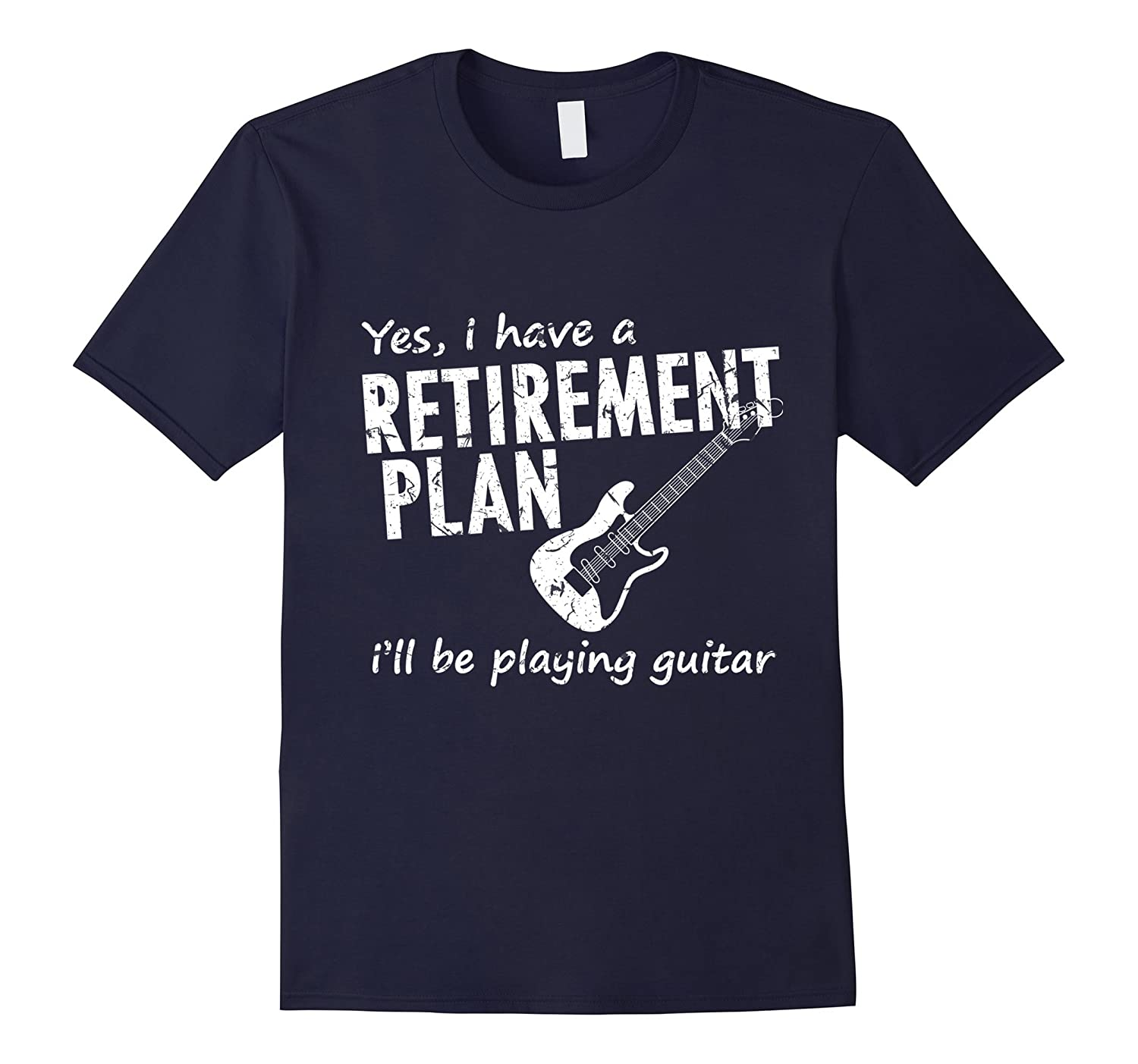 Yes I Have A Retirement Plan I'll Be Playing Guitar T-shirt-BN