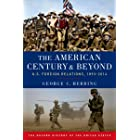 The American Century and Beyond: U.S. Foreign Relations, 1893-2014 (Oxford History of the United States)