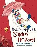 Hold on Tight, Stripy Horse!