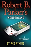 Robert B. Parkers Wonderland (A Spenser Novel)
