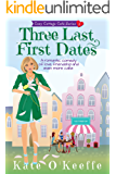 Three Last First Dates: A romantic comedy of love, friendship and even more cake (Cozy Cottage Cafe Book 3)