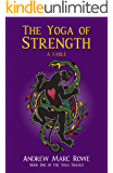 The Yoga of Strength: A Fable (The Yoga Trilogy Book 1)