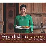 Vegan Indian Cooking: 140 Simple and Healthy Vegan Recipes