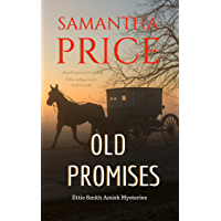 Old Promises: Amish Suspense and Mystery (Ettie Smith Amish Mysteries Book 15)