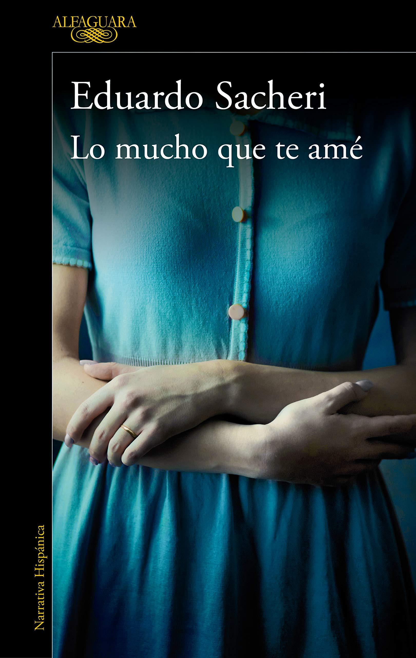 Lo mucho que te amé (Hispánica): Amazon.es: Sacheri, Eduardo: Libros