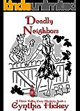 Deadly Neighbors (Christian cozy mystery) (A River Valley Christian Cozy Mystery Book 1)