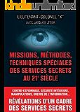 Missions, méthodes, techniques spéciales des services secrets au 21e siècle (French Edition)