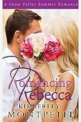 Romancing Rebecca (A Snow Valley Romance Book 2)