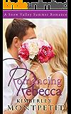 Romancing Rebecca: A Snow Valley Romance