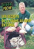 Les secrets de la pêche au coup en canal avec Gilles Caudin - Vidéo Pêche - Pêche au coup
