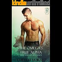 The Omega's True Alpha: An Mpreg Shifter Romance (Shifters of Distance Book 3) (English Edition)