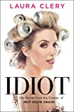 Idiot: Life Stories from the Creator of Help