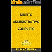 Direito administrativo completo: Teoria, Doutrina, Jurisprudência, Exercícios comentados, Casos práticos Peças processuais