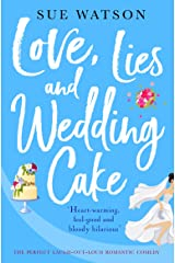 Love, Lies and Wedding Cake: The perfect laugh out loud romantic comedy (Love and Lies) Kindle Edition