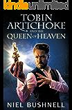 Tobin Artichoke and the Queen of Heaven (The Tail of Tobin Artichoke Book 1)