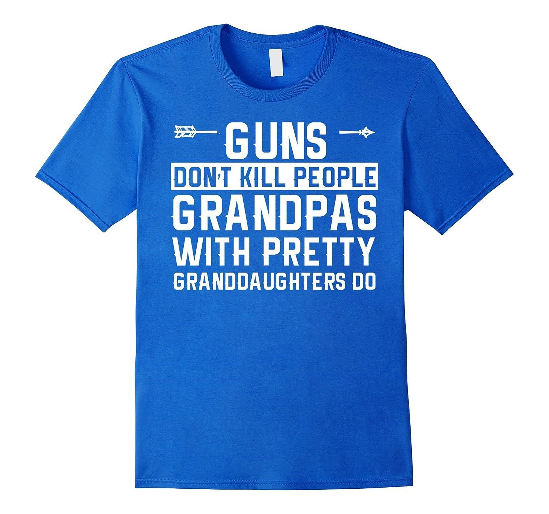 Mens guns don't kill grandpas with pretty granddaughter do shirt