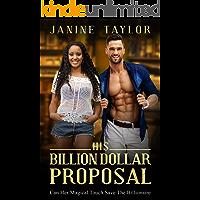 His Billion Dollar Proposal: BWWM, Billionaire, Intriguing Proposal Romance (Billionaire Diaries Book 1)