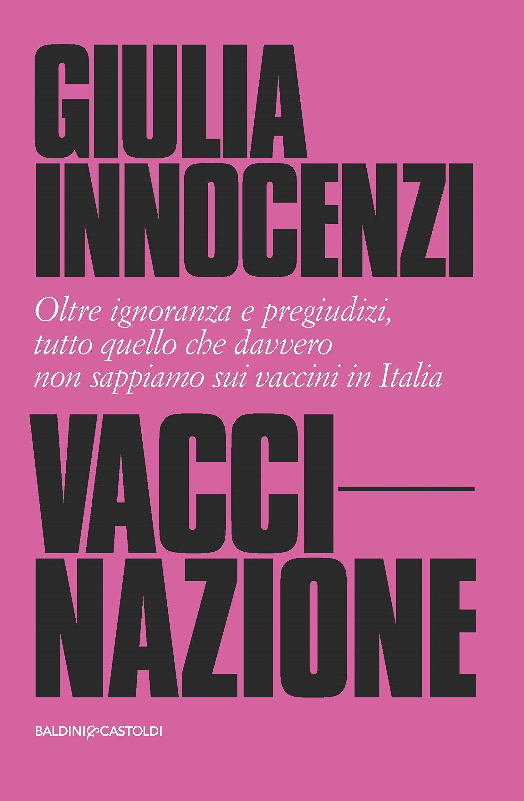 VacciNazione. Oltre ignoranza e pregiudizi, tutto quello che davvero non sappiamo sui vaccini in Italia Copertina rigida – 1 dic 2017 Giulia Innocenzi Baldini + Castoldi 889388061X Dal 2010 al 2020