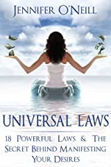Universal Laws: 18 Powerful Laws & The Secret Behind Manifesting Your Desires (Finding Balance Book 1)