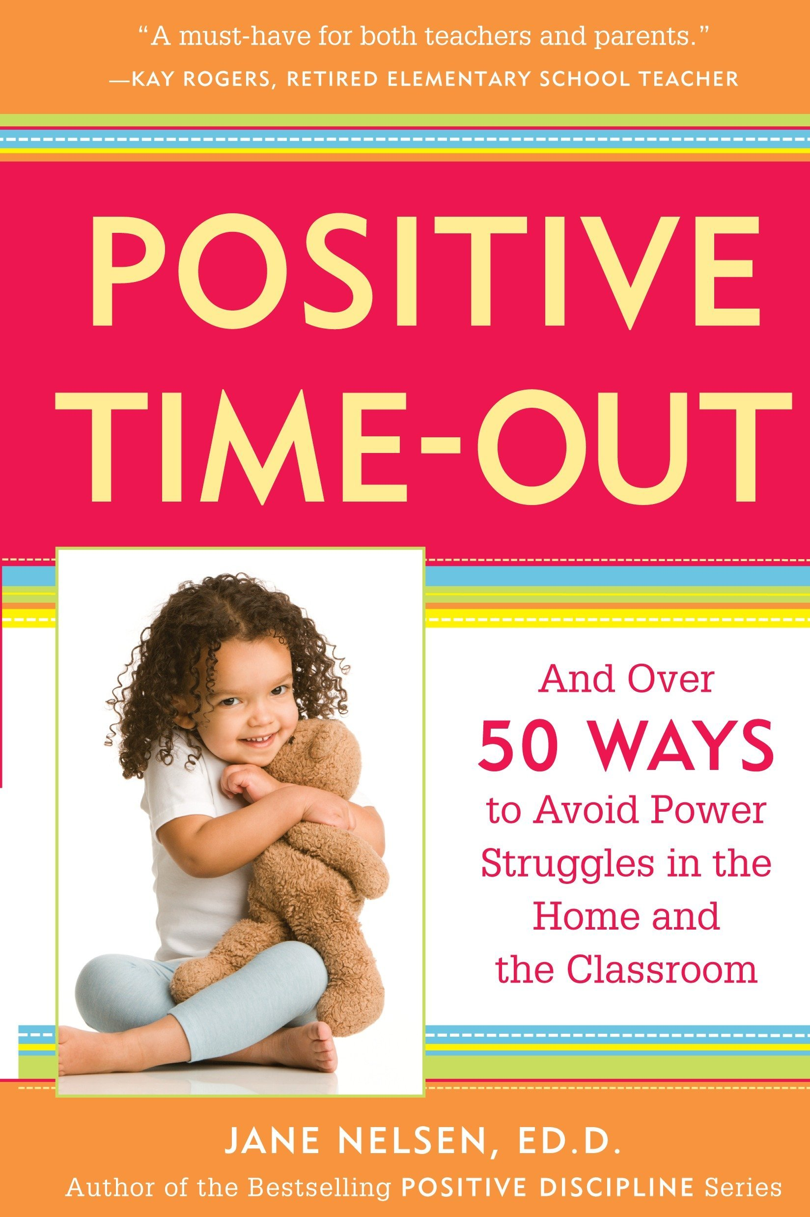 Positive Time Out And Over 50 Ways To Avoid Power Struggles In The
