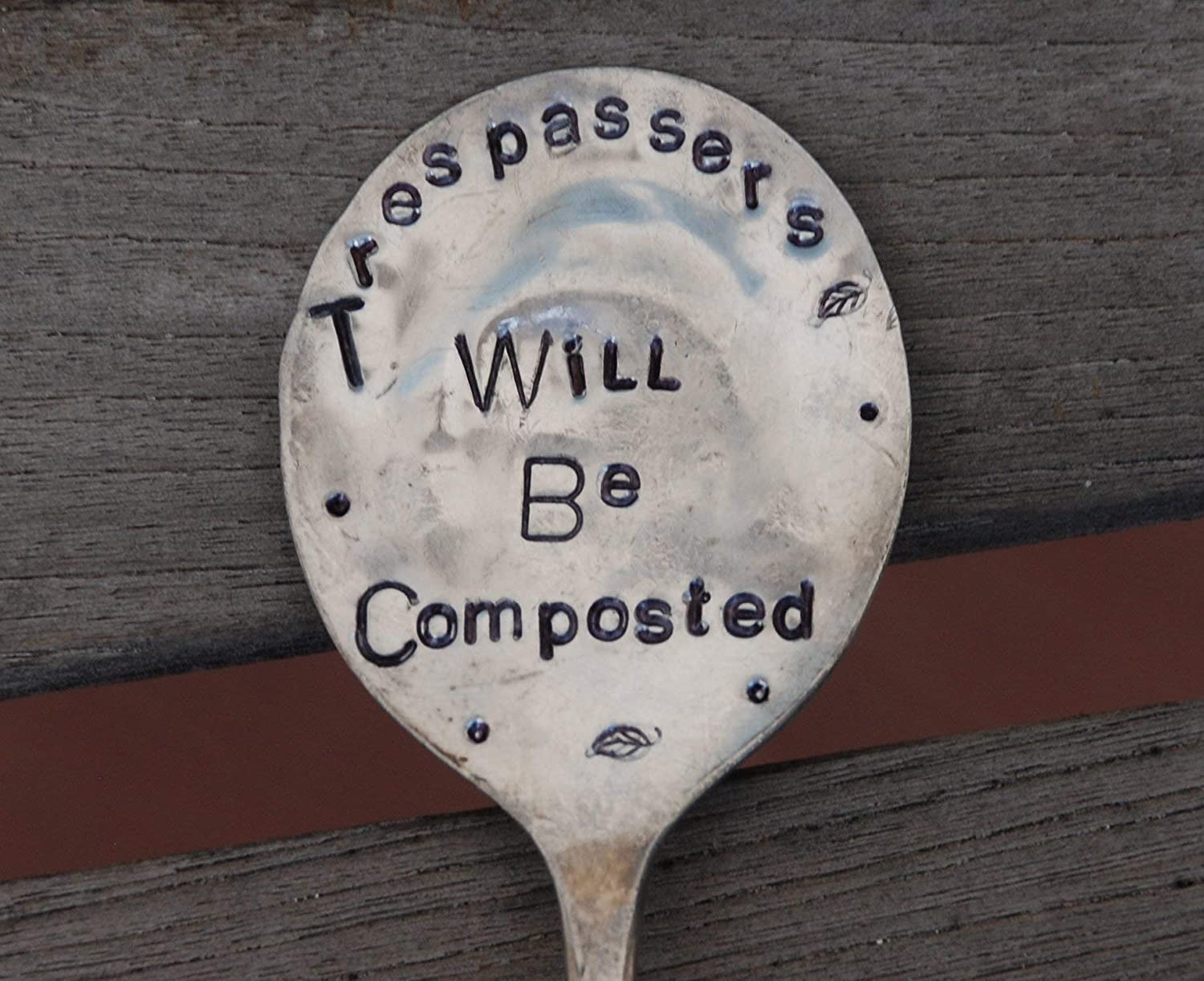 TRESPASSERS WILL BE COMPOSTED hand stamped Vintage Silver Plate spoon Funny Garden Marker for flower pots or house plants Garden Stake