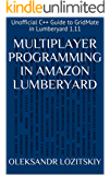 Multiplayer Programming in Amazon Lumberyard: Unofficial C++ Guide to GridMate in Lumberyard 1.11