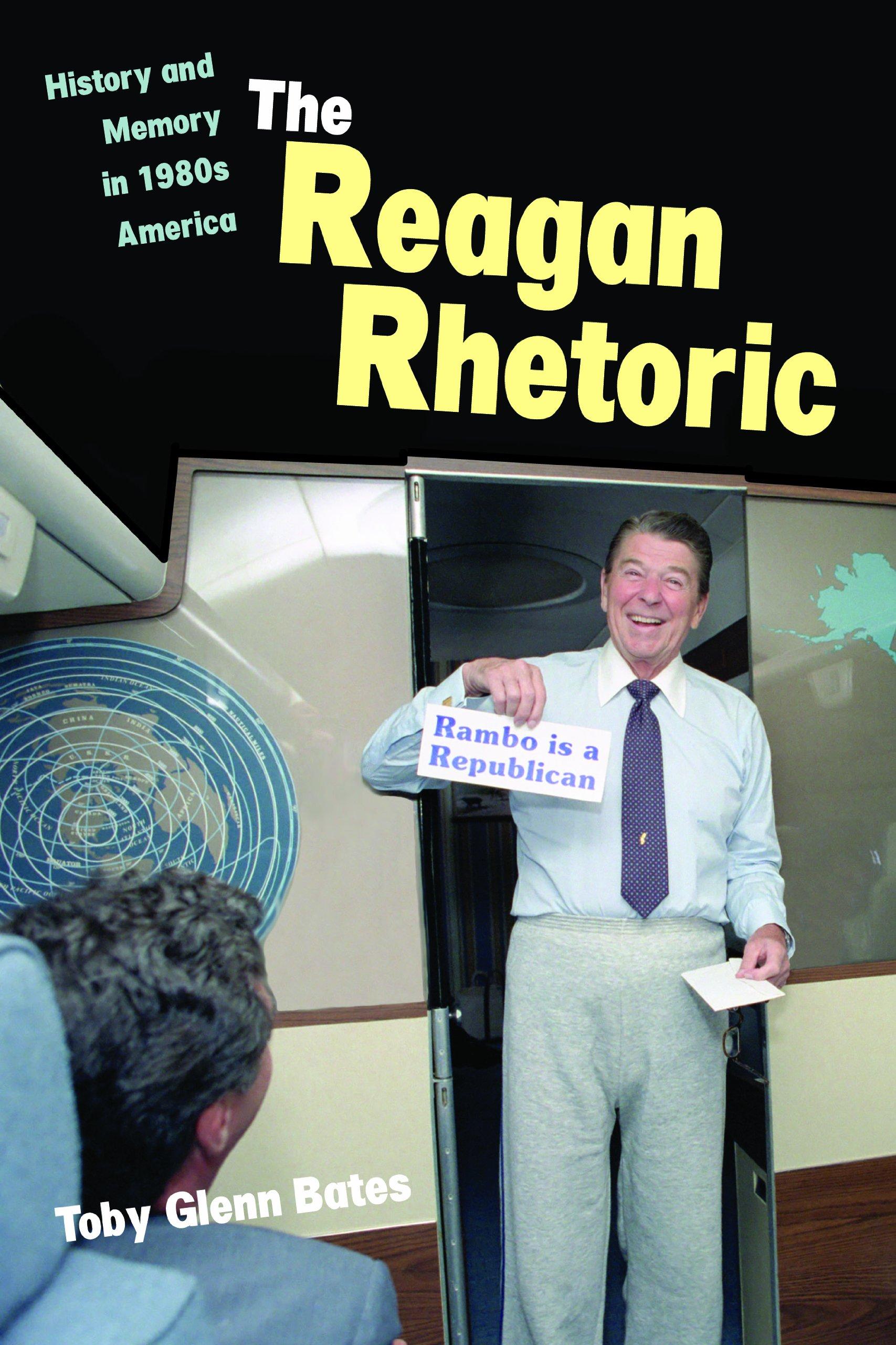 The Reagan Rhetoric: History and Memory in 1980s America pdf epub