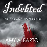 Indebted: Premonition Series, Book 3