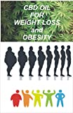 CBD OIL FOR WEIGHT LOSS AND OBESITY : A medical