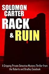 Rack and Ruin: A Gripping Private Detective Mystery Thriller from the Roberts and Bradley Casebook Kindle Edition