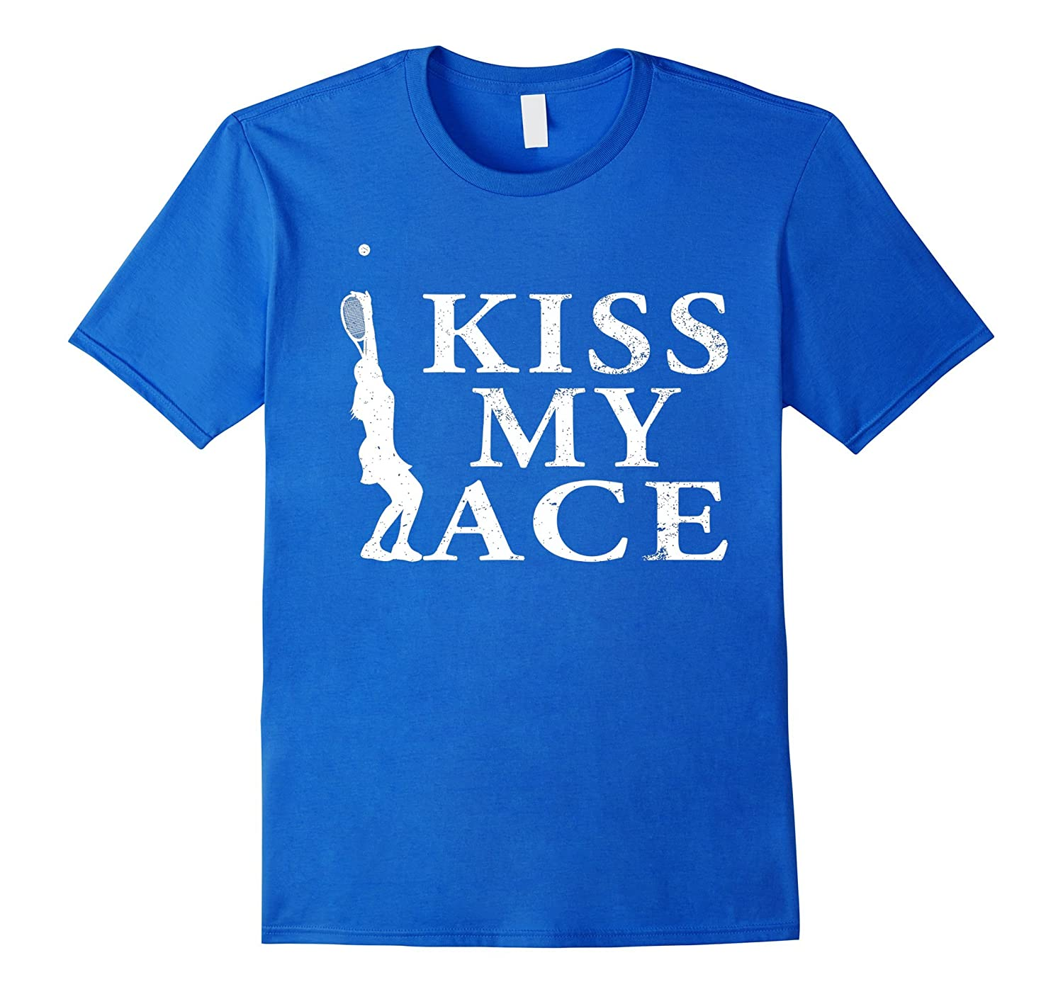 tennis t shirt women kiss my ace funny tennis t shirt goatstee. Black Bedroom Furniture Sets. Home Design Ideas