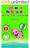 Reduce For Taffy Turtle: Reduce Plastic use and protect the environment (Saving Taffy Turtle Book 4)