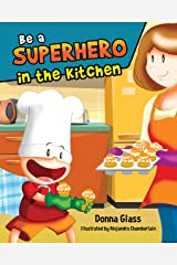 Be a Superhero in the Kitchen Hardcover