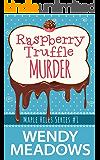 Raspberry Truffle Murder (A Maple Hills Cozy Mystery Book 1)
