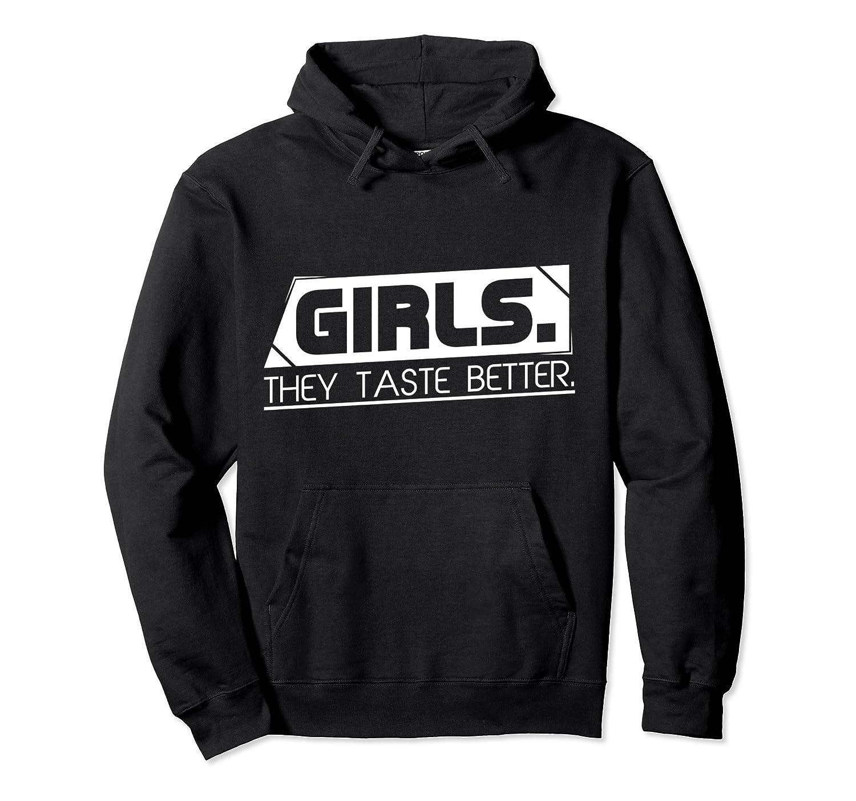 Funny Lesbian Hoodie - Girls. They Taste Better.-mt