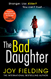 The Bad Daughter: A gripping psychological thriller with a devastating twist