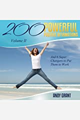 200 Powerful Positive Affirmations, Volume 2: And 6 Super Chargers to Put Them to Work Audible Audiobook