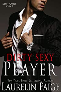 Dirty Sexy Player (Dirty Games Book 1)