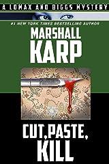 Cut, Paste, Kill (Lomax and Biggs Book 4) Kindle Edition