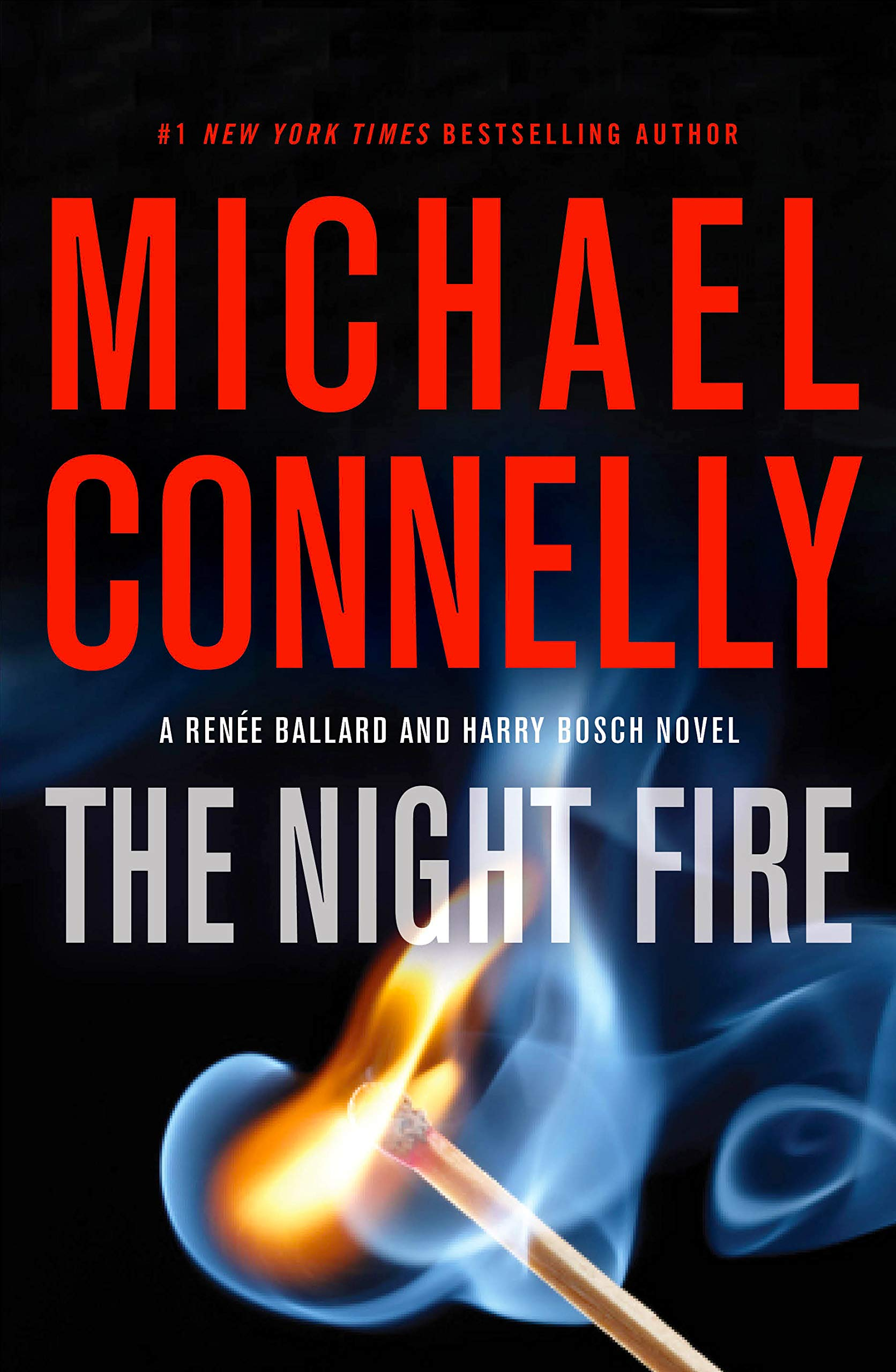 The Night Fire (A Renée Ballard and Harry Bosch Novel) by Little, Brown and Company