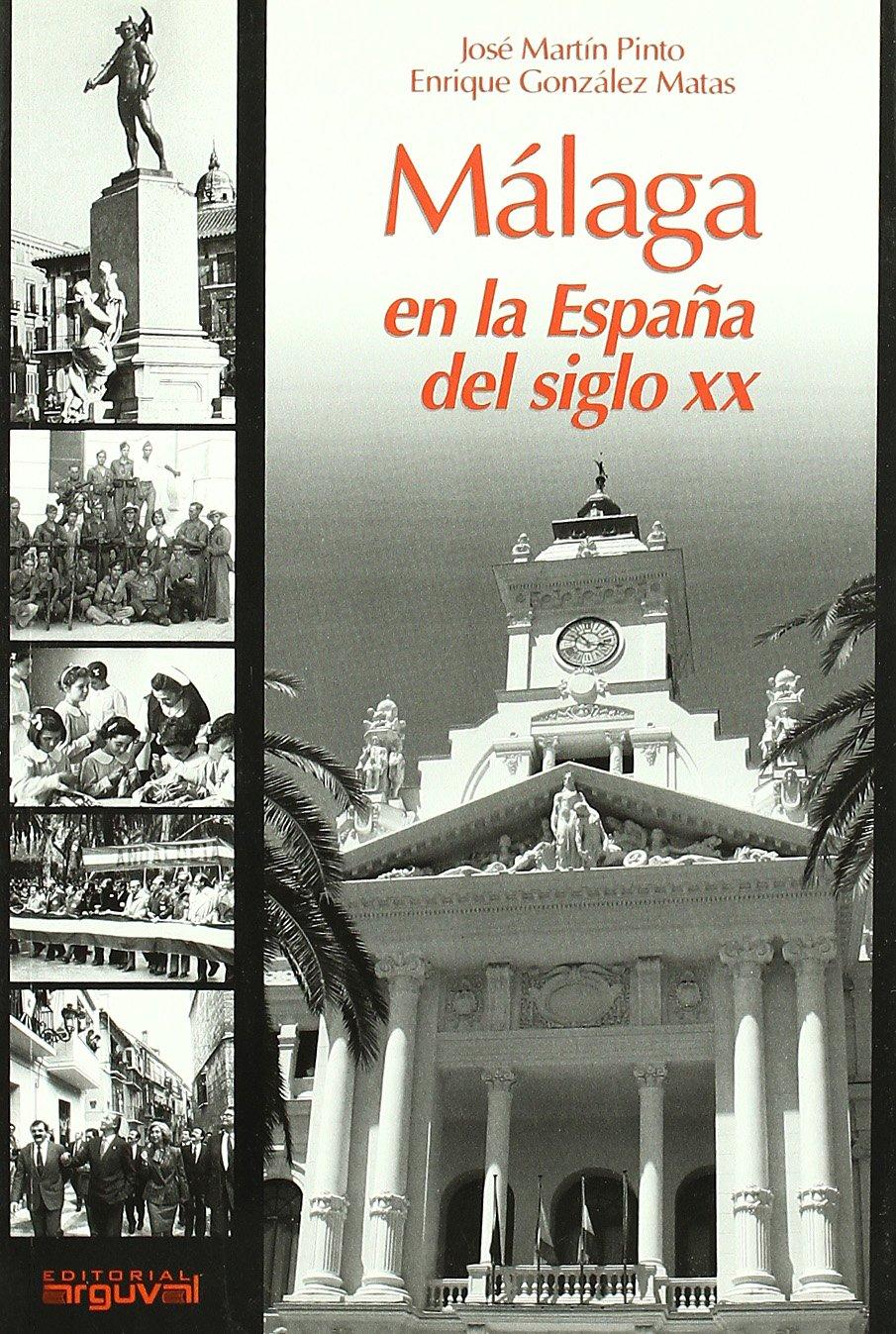 Málaga en la España del siglo XX (ALCAZABA): Amazon.es: Matas ...