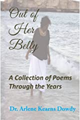 Out of Her Belly: A Collection of Poems Through the Years Kindle Edition