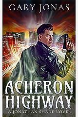 Acheron Highway (Jonathan Shade Book 2) Kindle Edition