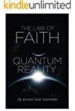 The Law of Faith: Quantum Reality